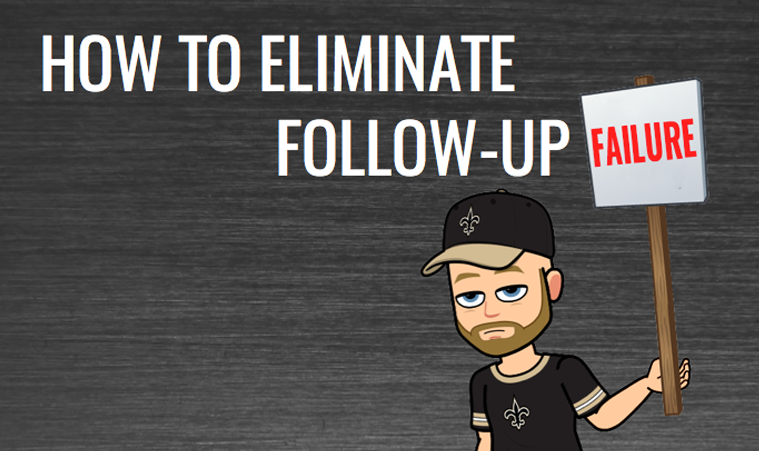 How to Eliminate Follow-Up Failure