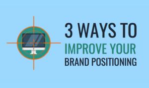3 Brand Positioning tips for digital marketing agencies