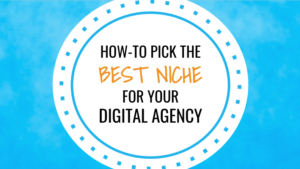How-To Pick the Best Niche for Your Digital Agency