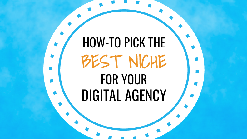 How to Pick the Best Niche for Your Digital Agency