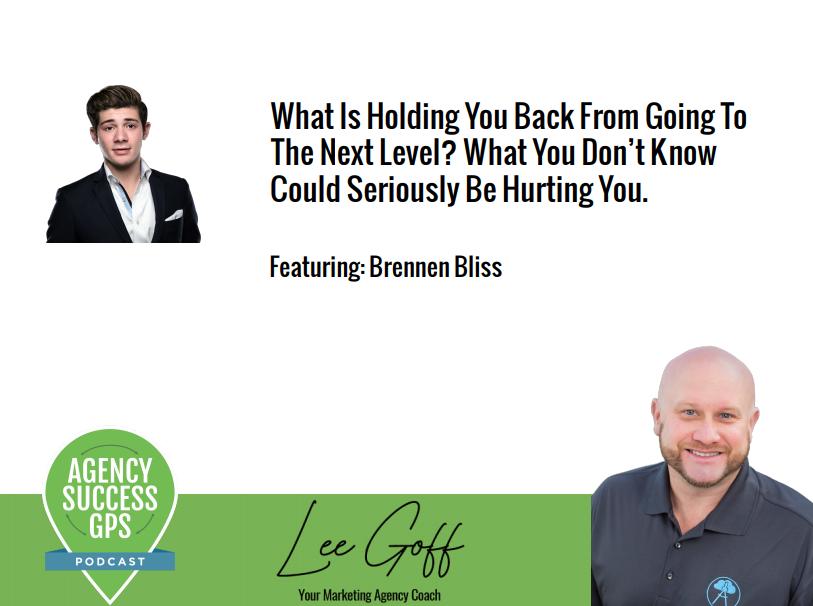 [PODCAST] – Brennen Bliss  – Killer Agency Success Story – 180K to 800K – Listen and Learn!