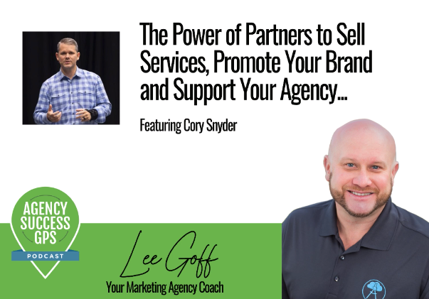 [PODCAST] –Cory Snyder-Partner and Channel Boss For Active Campaign Discuss The Power of Referral Partners