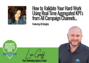 [PODCAST] – Ali Quigley – Impravado – Increase Residual Income for Your Agency Using Real Time KPI Dashboards
