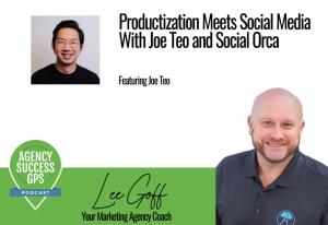 [PODCAST] – Joe Teo – Social Media Management Productization With HeyOrca CEO