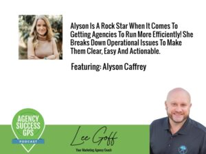 [PODCAST] – Alyson Caffrey –  Breaking down operational issues to make them clear, easy and actionable