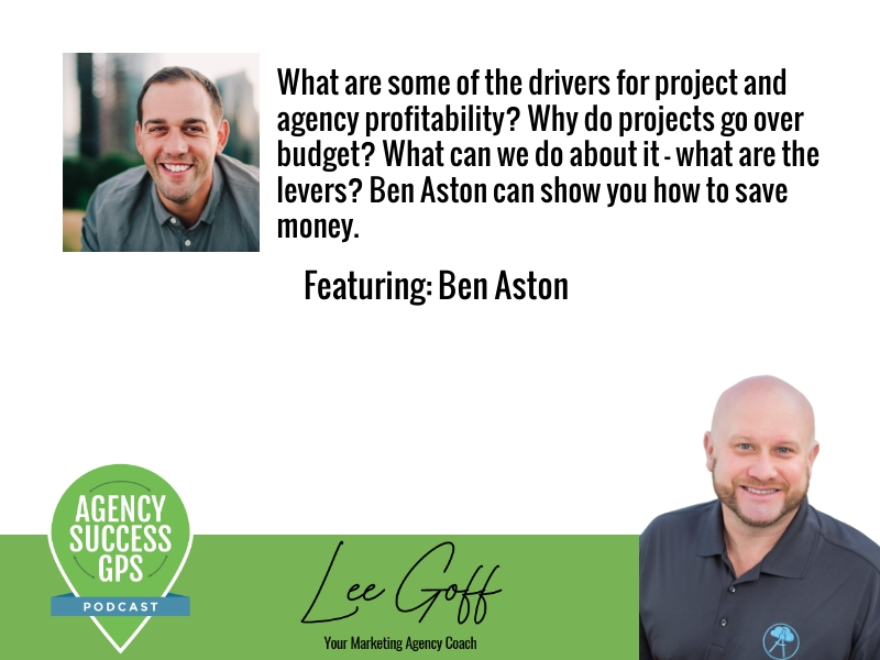 [PODCAST] – Ben Aston – Project management, and most importantly, profitability around your project manager.